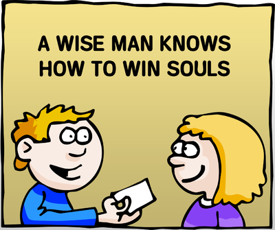A Wise Man Wins Souls