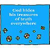 God hides His treasures of truth everywhere