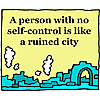 A person with no self-control is like a ruined city