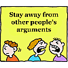 Stay away from other people's arguments