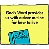 God's Word provides us with a clear outline for how to live