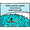 God reveals His wisdom every time an ocean wave rolls