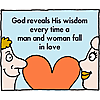 God reveals His wisdom every time a man and woman fall in love