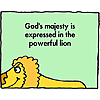 God's majesty is expressed in the powerful lion