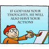 If God has your thoughts, He will also have your actions