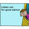 Listen out for good advice