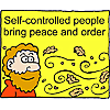 Self-controlled people bring peace and order