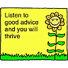 Listen to good advice and you will thrive
