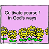 Cultivate yourself in God's ways