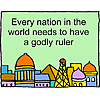 Every nation in the world needs to have a godly ruler