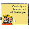 Control your temper or it will control you