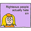 Richteous people actually hate sin