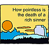 How pointless is the death of a rich sinner