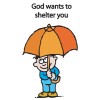God wants to shelter you