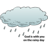 God is with you on the rainy days