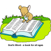 "This is a cute cartoon image of a little mouse sitting on a bible in the grass reading. Below is the caption, ""God's Word - a book for all ages."" Children will love this picture!"