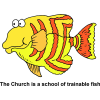 The Church is a school of trainable fish