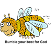 Bumble your best for God