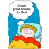 Dream great dreams for God