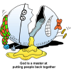 "This is a funny, comic clip art of Humpty Dumpty lying on the ground broken. Below are the words, ""God is the master at putting people back together."""