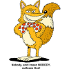 "This is a cartoon image of a fox with the words, ""Nobody, and I mean NOBODY, outfoxes God!"""