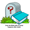 "This is a drawing of a bible in the grass next to a tombstone. The caption below says, ""Only the Bible tells us what happens after death."""