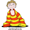"This is a very cute and colorful drawing of a boy in a shirt that's too big for him. Below are the words, ""You have to grow into what God says you are."""
