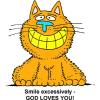 Smiling Cat - Smile Excessively God Loves You