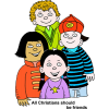 "This is a cartoon clip art of a group of people standing together with the words below, ""All Christians should be friends."""