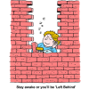 "This is a cartoon style drawing of a man building a brick wall, but has fallen asleep while he's working. Below are the words, ""Stay awake or you'll be 'Left Behind'."""