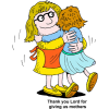 Girl Hugging her Mom : Thank you Lord for giving us mothers | Mothers Day Clip Art