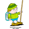 "This is a cartoon image of a boy in an explorer outfit with a bible as a backpack. Below are the words, ""The world is a jungle - take a Bible."" Scripture helps us to make sense of all the crazy things that can happen in a day!"