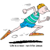 Life is a race - run it for Jesus