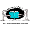 "This is a very cute, comical image of a spider looking at the bible with five sets of eyes with the words below, ""You'll never find a mistake in God's Word!"" No matter how hard we look, we wil never find an error in the bible."