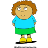 "This is a cartoon image of a nice girl. Below are the words, ""God loves innocence."""