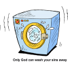 Only God can wash your sins away