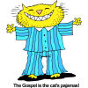 The Gospel is the cat's pajamas