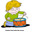 Praise God with the drum