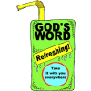 God's Word is Refreshing. Take it with you everywhere