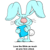 "This is a cartoon of a blue bunny holding a bible. Below are the words, ""Love the Bible as much as you love Jesus."" A great illustration that connects Jesus to the bible."
