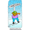 "This is a comical drawing of a guy warmly clothed, in the snow, looking at a street sign. The sign has one direction labeled Jesus and the other Satan.  ""If your life is a misery, you're probably going the wrong way."""