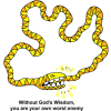 Hoop Snake - Without Gods Wisdom you are your own worst enemy