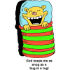 Bear in a Sleeping bag - God keeps me snug as a bug in a rug