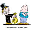 What's your price to betray Jesus?