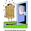 "This is a funny drawing of a garbage can man wanting to go into someone's house, but there's a hand at the door stopping him. ""Don't let bad things into your home."""