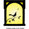 Bird Singing in a Window - Creation sings to the Creator