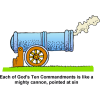 Each of God's Ten Commandments is like a mighty cannon, pointed at sin