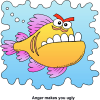 "This is a funny drawing of a colorful fish with a contorted, angry face. Below are the words, ""Anger makes you ugly."""