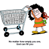 Woman Pushing Empty Shopping Cart - No matter how empty you are God can fill you
