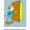 Open the door and let the glory of Jesus in